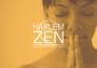 Harlem Zen Franchise Launch